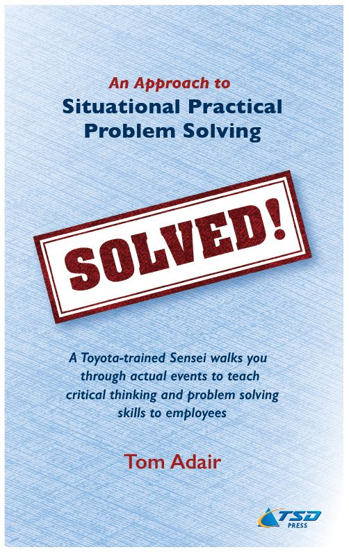 Situational Practical Problem Solving Book by Tom Adair used in workshop
